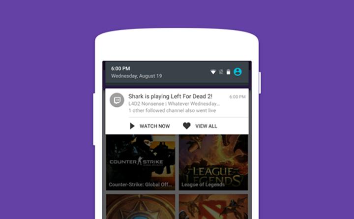 Android için Twitch, anlık bildirim desteği kazandı