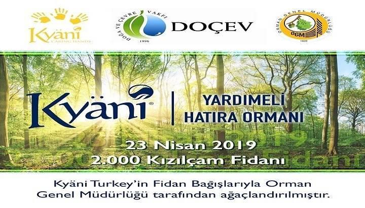 Kyani: Yardımeli bu defa Türkiye ormanlarına uzanıyor!