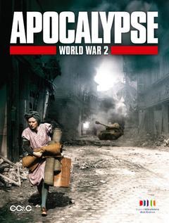 Сериал Апокалипсис Вторая мировая война Apocalypse La